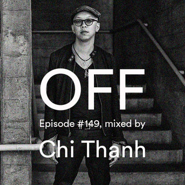 2014-10-28 - Chi Thanh - OFF Recordings Podcast 149.jpg