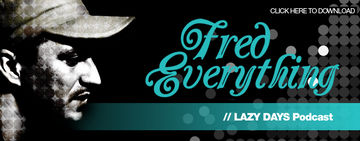 Fred Everything - Lazy Day Recordings Podcast.jpg
