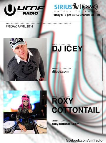 2011-04-08 - DJ Icey, Roxy Cottontail - UMF Radio 100.jpg
