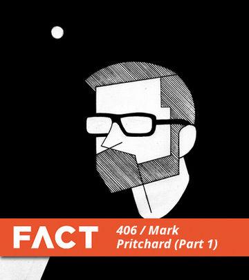 2013-10-28 - Mark Pritchard - FACT Mix 406 - Part 1.jpg