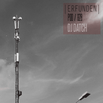 2014-01-13 - DJ Datch - Erfunden Podcast 028.png