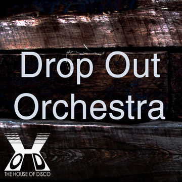 2011-01-06 - Drop Out Orchestra - House Of Disco Guestmix.jpg