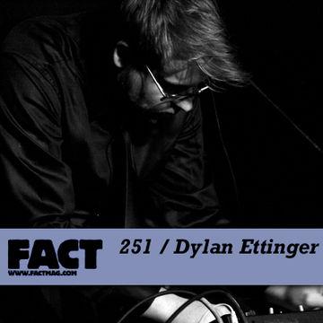 2011-05-27 - Dylan Ettinger - FACT Mix 251.jpg