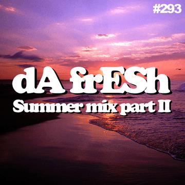 2012-08-09 - Da Fresh - Summer Mix (Pt.2) (Da Fresh Podcast 293).png