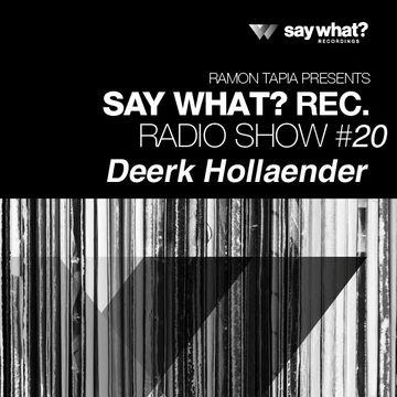 2014-09-19 - Deerk Hollaender - Say What Podcast 020.jpg