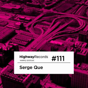 2013-04-29 - Serge Que - Highway Podcast 111.jpg