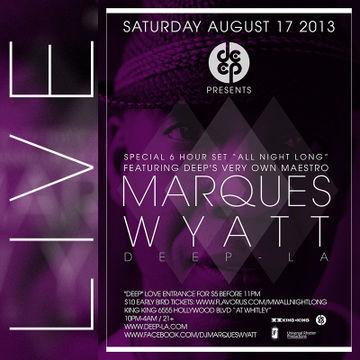 2013-08-17 - Deep Presents Marques Wyatt - All Night Long, King King.jpg