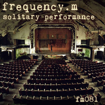 2014-10-13 - Frequency.M - Solitary Performance (fm081).jpg