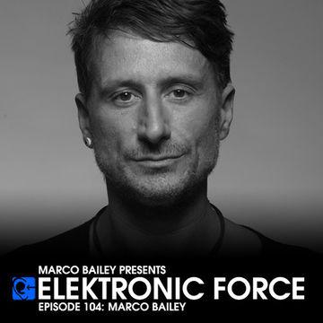 2012-12-06 - Marco Bailey - Elektronic Force Podcast 104.jpg