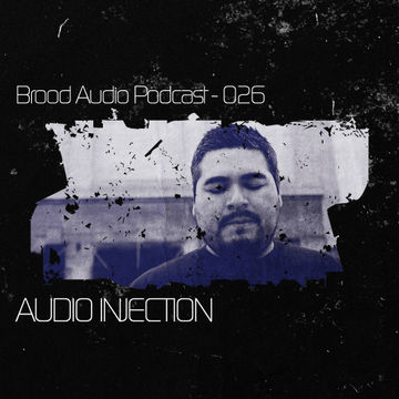 2012-05-30 - Audio Injection - Brood Audio Podcast (BAP026).jpg