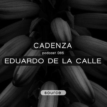 2013-05-22 - Eduardo De La Calle - Cadenza Podcast 065 - Source.jpg