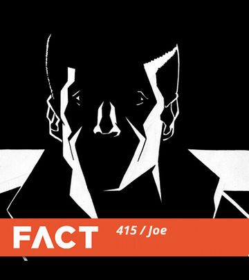 2013-12-09 - Joe - FACT Mix 415.jpg