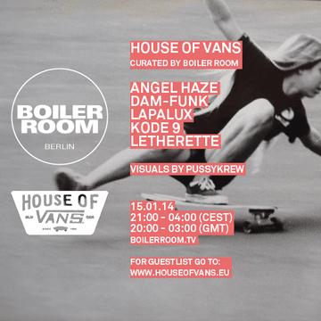 2014-01-15 - Boiler Room Berlin x House Of Vans.png
