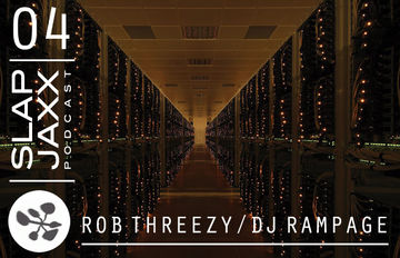 2014-05-16 - Rob Threezy & DJ Rampage - Slap Jaxx Podcast 04.jpg
