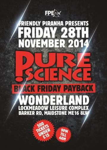 2014-11-28 - Pure Science - Black Friday Payback, Wonderland-1.jpg