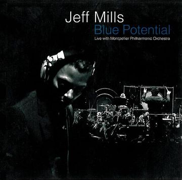 2005 - Jeff Mills & Montpellier Philharmonic Orchestra - Blue Potential.jpg