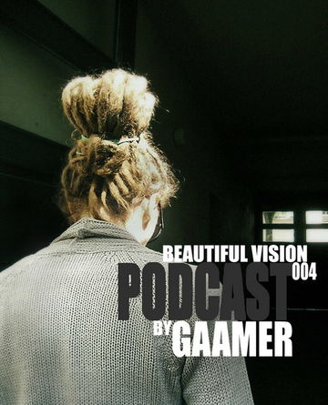 2010-06-21 - Gaamer - Beautiful Vision Podcast 004.jpg