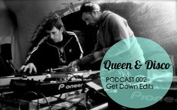 2013-08-07 - Get Down Edits - Queen & Disco Podcast 002.jpg