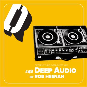 2011-05-29 - Rob Heenan - Deep Audio - Deeprhythms Guest Mix 48.png