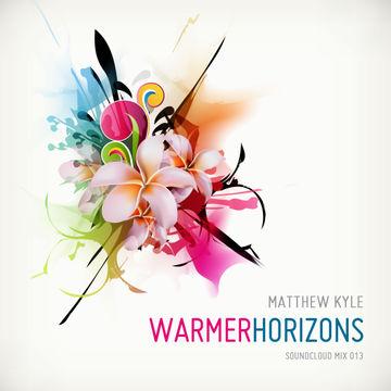 2011-06-20 - Matthew Kyle - Warmer Horizons (Soundcloud Mix 013).jpg