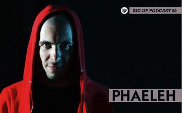 2011-08-08 - Phaeleh - Big Up Podcast 50.jpg
