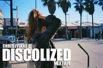 2012-03-06 - Chris Jylkke - Discolized Mixtape.jpg
