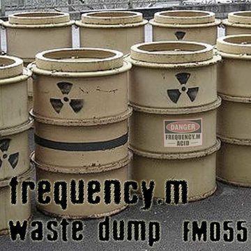 2012-0X - Frequency.M - Waste Dump (fm055).jpg