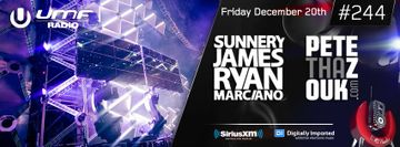 2013-12-20 - Sunnery James & Ryan Marciano, Pete Tha Zouk - UMF Radio 244 -1.jpg