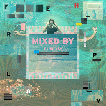 2014-07-16 - Fehrplay - Mixed By.png