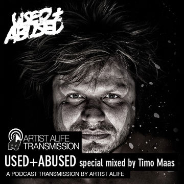 2013-08-27 - Timo Maas - USED + ABUSED Special (Artist Alife Transmission).jpg