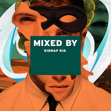 2014-03-13 - Kidnap Kid - Mixed By.jpg