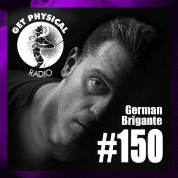2014-05-27 - German Brigante - Get Physical Radio 150.jpg