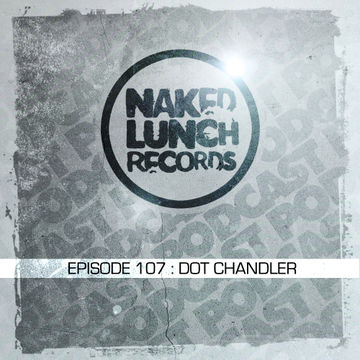 2014-07-04 - Dot Chandler - Naked Lunch Podcast 107.jpg