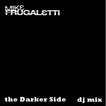 2010 - Mike Frugaletti - The Darker Side Mix (Promo Mix).jpg