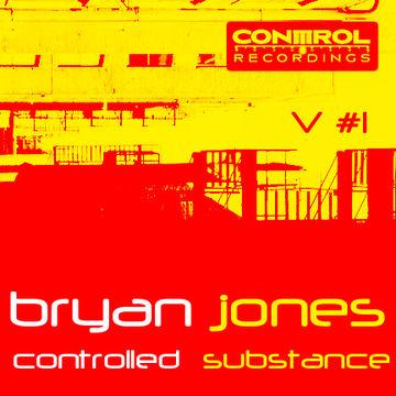 2011-11-03 - Bryan Jones - Controlled Substance Vol. 1.jpg