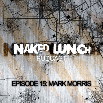 2012-07-20 - Mark Morris - Naked Lunch Podcast 015.jpg