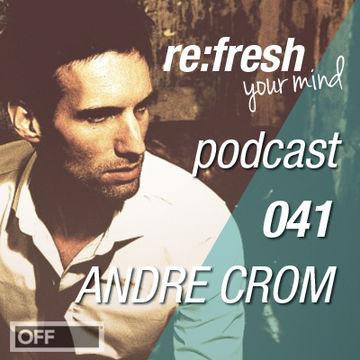 2012-08-05 - Andre Crom - ReFresh Music Podcast 41.jpg