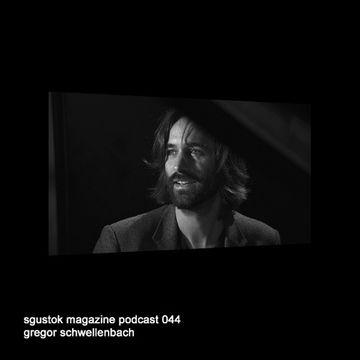 2014-04-26 - Gregor Schwellenbach - Sgustok Magazine Podcast 044.jpg