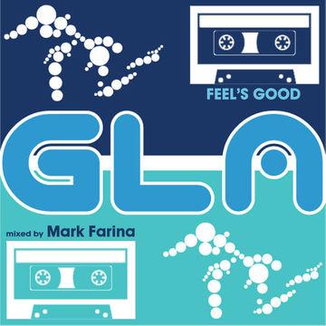 2014-05-14 - Mark Farina - Feel's Good (GLA Podcast 46).jpg