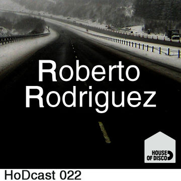 2011-09-16 - Roberto Rodriguez - House Of Disco Guestmix.jpg