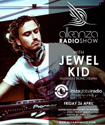2013-04-26 - Jewel Kid - Alleanza Radio Show 71, Ibiza Global Radio.jpg