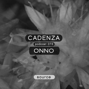 2013-07-17 - ONNO - Cadenza Podcast 073 - Source.jpg