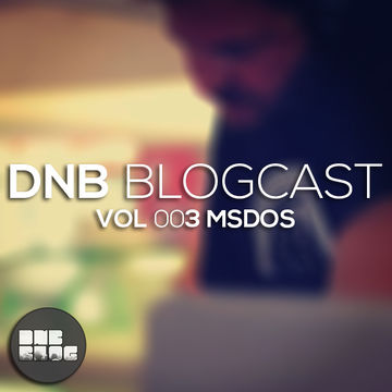 2013-08-29 - mSdoS - DnB Blogcast Vol.003.jpg
