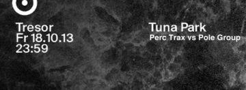 2013-10-18 - Tuna Park, Tresor, Berlin.jpg