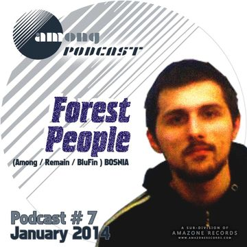 2014-01-30 - Forest People - Among Podcast 07.jpg