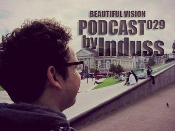2014-02-25 - Induss - Beautiful Vision Podcast 029.jpg