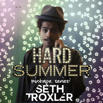 2014-04-03 - Seth Troxler - HARD Summer 2014 Mixtape 1.jpg