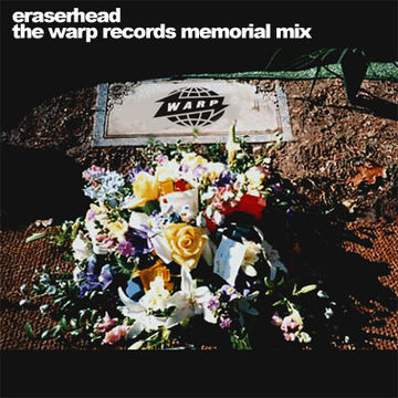 Eraserhead - The Warp Records Memorial Mix.jpg