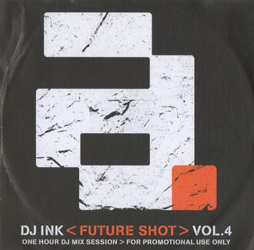 200X - DJ Ink - Future Shot Vol.4.jpg