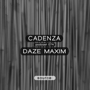 2013-07-24 - Daze Maxim - Cadenza Podcast 074 - Source.jpg